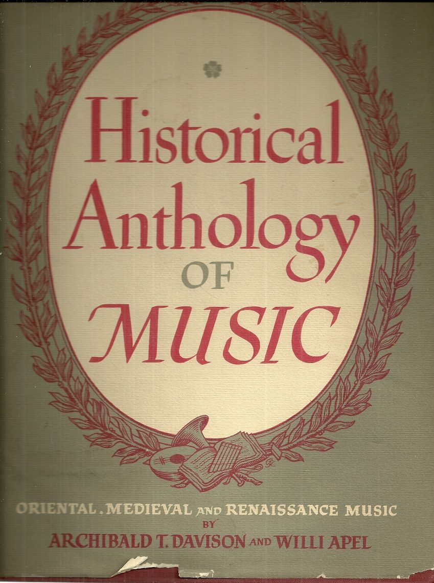 Historical Anthology of Music: Oriental, Medieval and Renaissance Music, Archibald T. Davison; Willi Apel